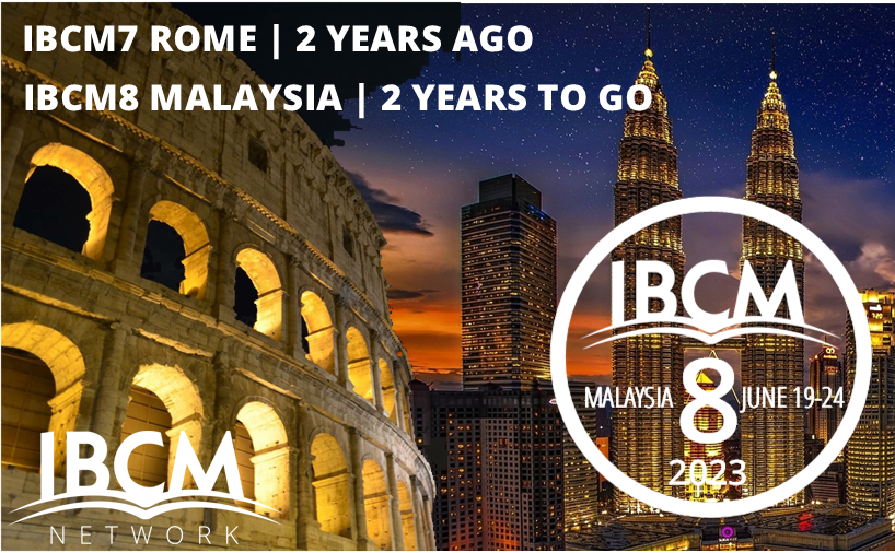 IBCM CONFERENCE – 2 YEARS AGO, 2 YEARS TO GO